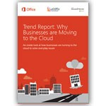 Trend Report: Why businesses are moving to the cloud
